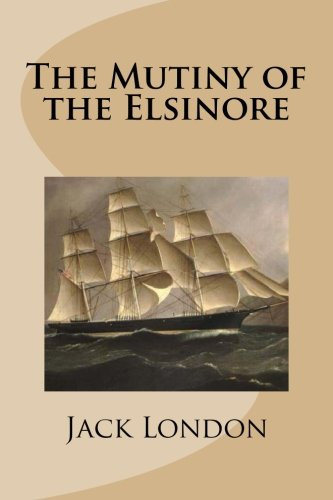 9781499371369: The Mutiny of the Elsinore