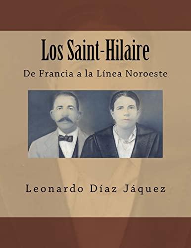 9781499372526: Los Saint-Hilaire: De Francia a la Línea Noroeste (SERIE INVESTIGACI?N GENEAL?GICA) (Volume 19) (Spanish Edition)