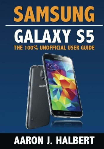 9781499373189: Samsung Galaxy S5: The 100% Unofficial User Guide