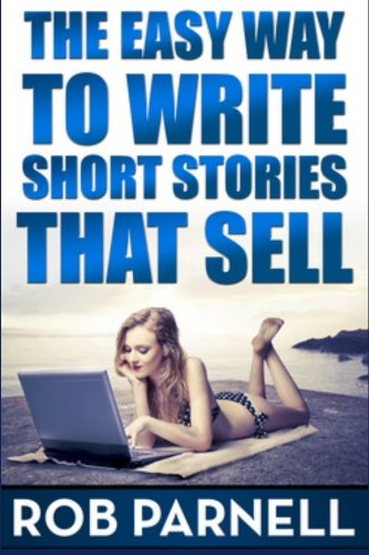 9781499373233: The Easy Way to Write Short Stories That Sell (Volume 1)
