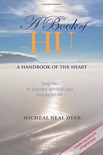 A Book of HU: A Handbook of the Heart: Dyer, Micheal
