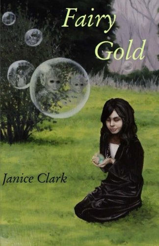 Fairy Gold: Be careful what you wish: Clark, Janice