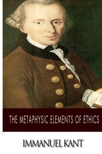 9781499378689: The Metaphysic Elements of Ethics