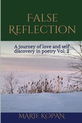 9781499379280: False Reflection A Journey of love and self discovery in poetry Vol. 2