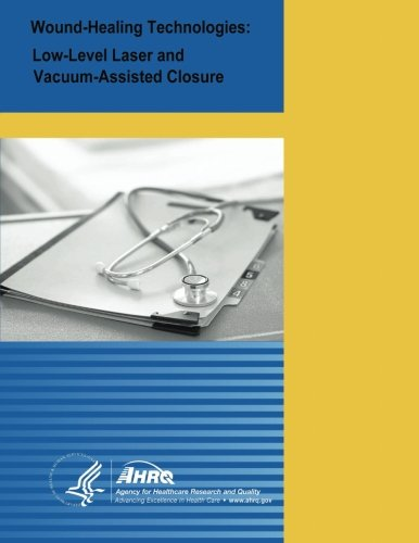9781499380378: Wound-Healing Technologies: Low-Level Laser and Vacuum-Assisted Closure: Evidence Report/Technology Assessment Number 111