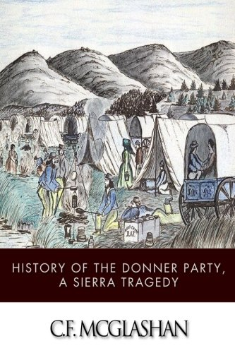 9781499380576: History of the Donner Party, a Tragedy of the Sierra