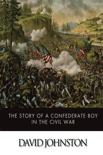 9781499381900: The Story of a Confederate Boy in the Civil War
