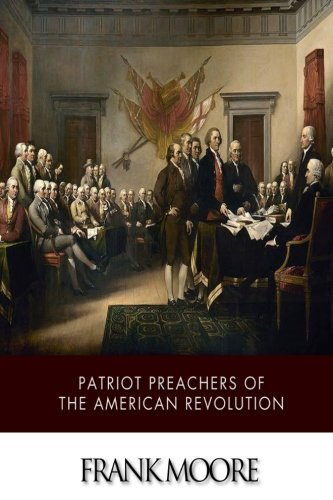 9781499382518: Patriot Preachers of the American Revolution