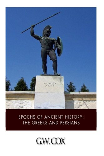 9781499383270: Epochs of Ancient History: The Greeks and the Persians