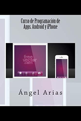 9781499383867: Curso de Programación de Apps. Android y iPhone