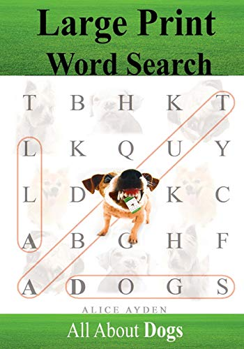 Large Print Word Search: All About Dogs: Alice Ayden