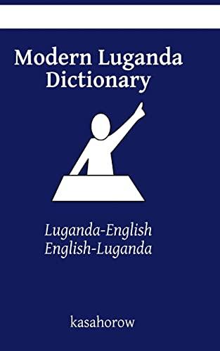 Modern Luganda Dictionary: Luganda-English, English-Luganda: Kasahorow