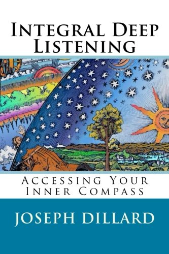 9781499387896: Integral Deep Listening: Accessing Your Inner Compass