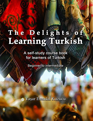 9781499389432: The Delights of Learning Turkish: A self-study course book for learners of Turkish