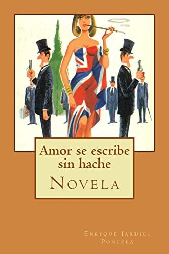 9781499389869: Amor se escribe sin hache (Spanish Edition)