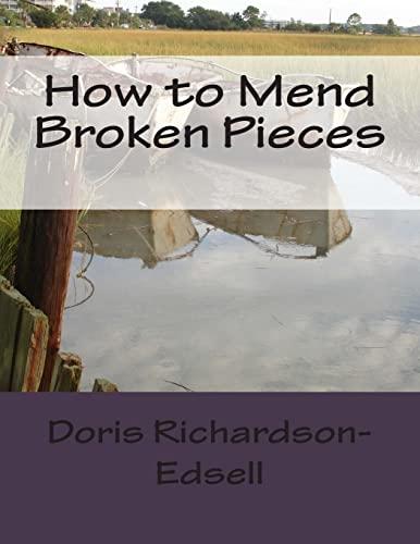 How to Mend Broken Pieces: Richardson-Edsell, Doris
