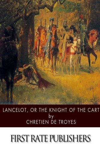 9781499392623: Lancelot, or The Knight of the Cart