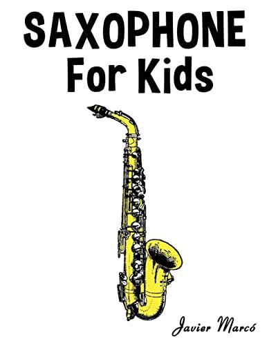 9781499393743: Saxophone for Kids: Christmas Carols, Classical Music, Nursery Rhymes, Traditional & Folk Songs!
