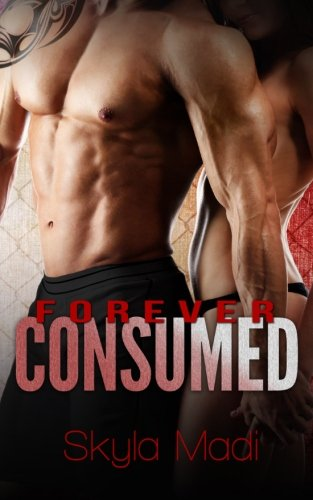 9781499393903: Forever Consumed (Consumed Series) (Volume 3)