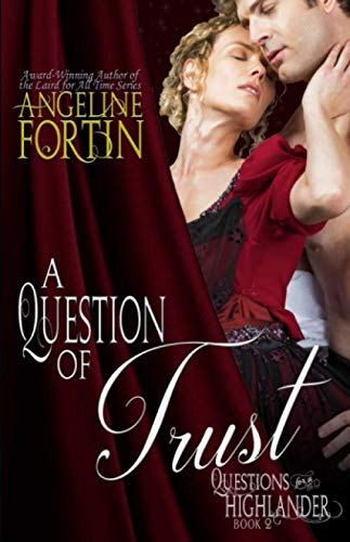 9781499395624: A Question of Trust (Questions for a Highlander) (Volume 2)