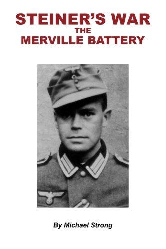 9781499396614: Steiner's War-The Merville Battery