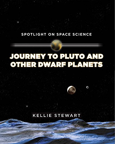 Journey to Pluto and Other Dwarf Planets (Spotlight on Space Science): Kellie Stewart