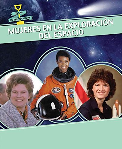 9781499405538: Mujeres en la exploración del espacio / Women in Space (Ellas Abrieron Camino / Women Groundbreakers) (Spanish Edition)