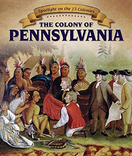 9781499405729: The Colony of Pennsylvania (Spotlight on the 13 Colonies)