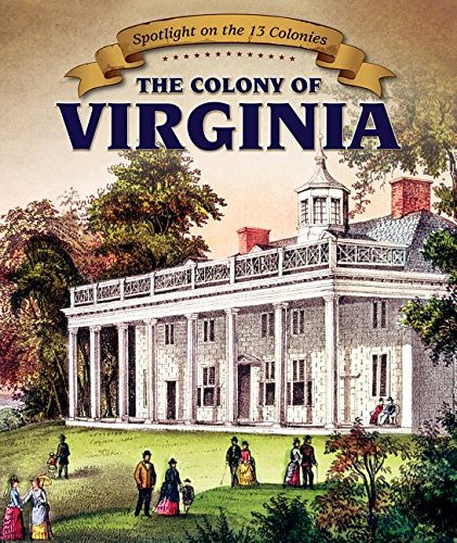 9781499405910: The Colony of Virginia (Spotlight on the 13 Colonies: Birth of a Nation)