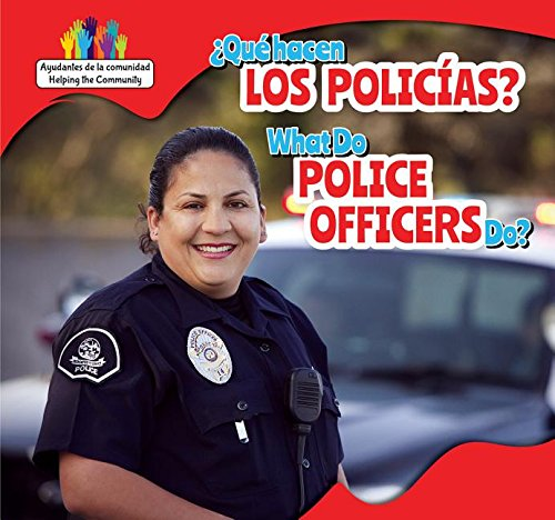 9781499406153: Qué hacen los policías? / What Do Police Officers Do? (Ayudantes De La Comunidad / Helping the Community) (Spanish and English Edition)