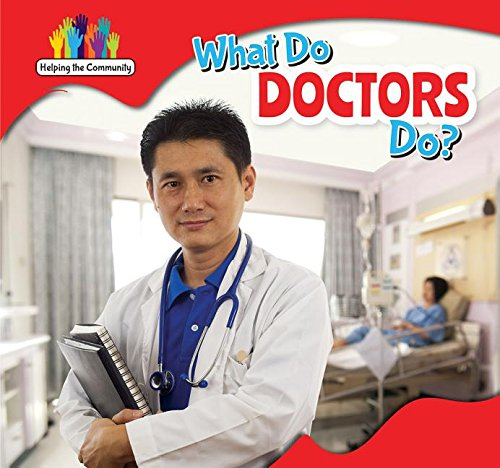 9781499406238: What Do Doctors Do? (Helping the Community)