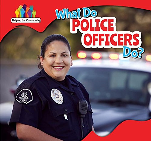 9781499406580: What Do Police Officers Do? (Helping the Community)