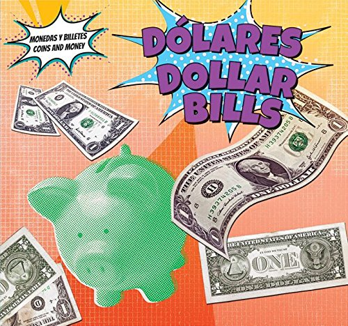 9781499406917: Dolares / Dollar Bills (Monedas y Billetes / Coins and Money) (Spanish and English Edition)