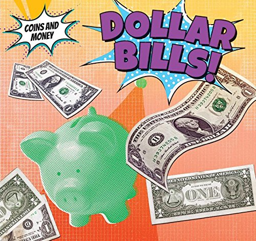 9781499407440: Dollar Bills! (Coins and Money)