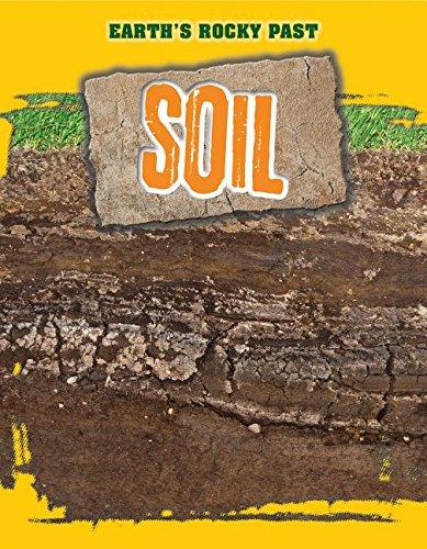 9781499408133: Soil (Earth's Rocky Past)