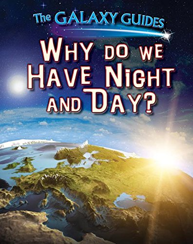 9781499408485: Why Do We Have Night and Day? (Galaxy Guides)