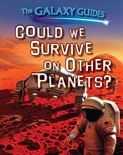 9781499408676: Could We Survive on Other Planets? (The Galaxy Guides)
