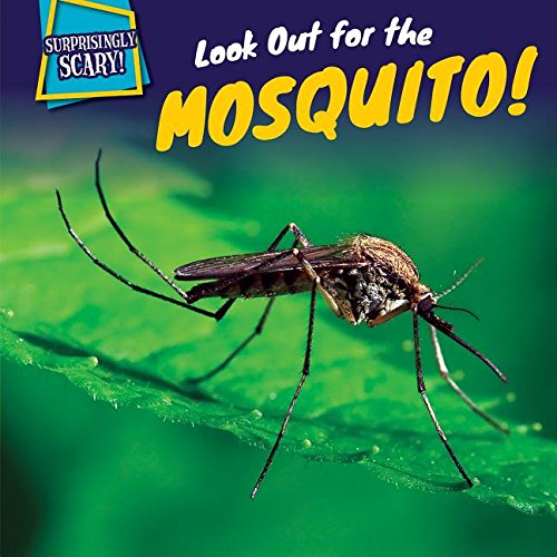 Look Out for the Mosquito! (Surprisingly Scary!): Dessen, Maci