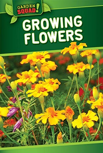 9781499409499: Growing Flowers (Garden Squad!)