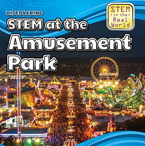 9781499409628: Discovering STEM at the Amusement Park (STEM in the Real World)