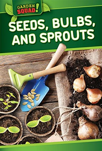 9781499409772: Seeds, Bulbs, and Sprouts (Garden Squad!)