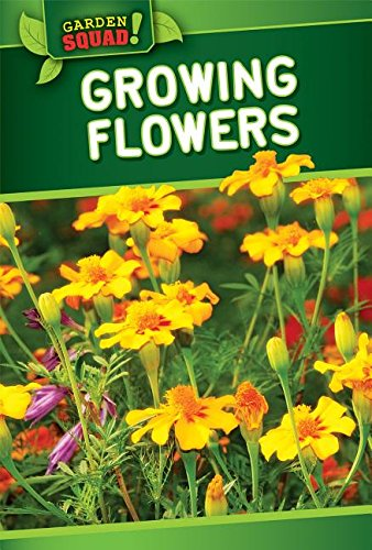 9781499410129: Growing Flowers (Garden Squad!)