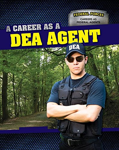 9781499410587: A Career As a DEA Agent (Federal Forces: Careers As Federal Agents)