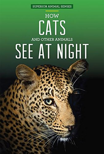 9781499410594: How Cats and Other Animals See at Night (Superior Animal Senses)