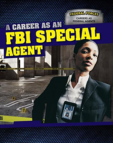 9781499410600: A Career as an FBI Special Agent (Federal Forces: Careers as Federal Agents)