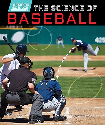 9781499410631: The Science of Baseball (Sports Science)