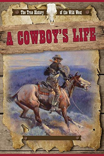 A Cowboy's Life (The True History of the Wild West): Vic Kovacs