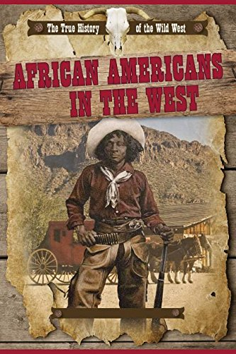 9781499411720: African Americans in the West (The True History of the Wild West)