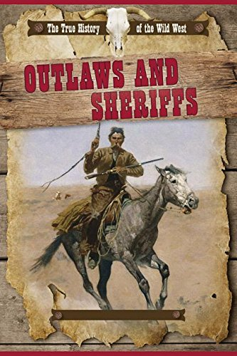 9781499411782: Outlaws and Sheriffs (The True History of the Wild West)