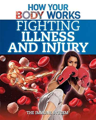 9781499412239: Fighting Illness and Injury: The Immune System (How Your Body Works)